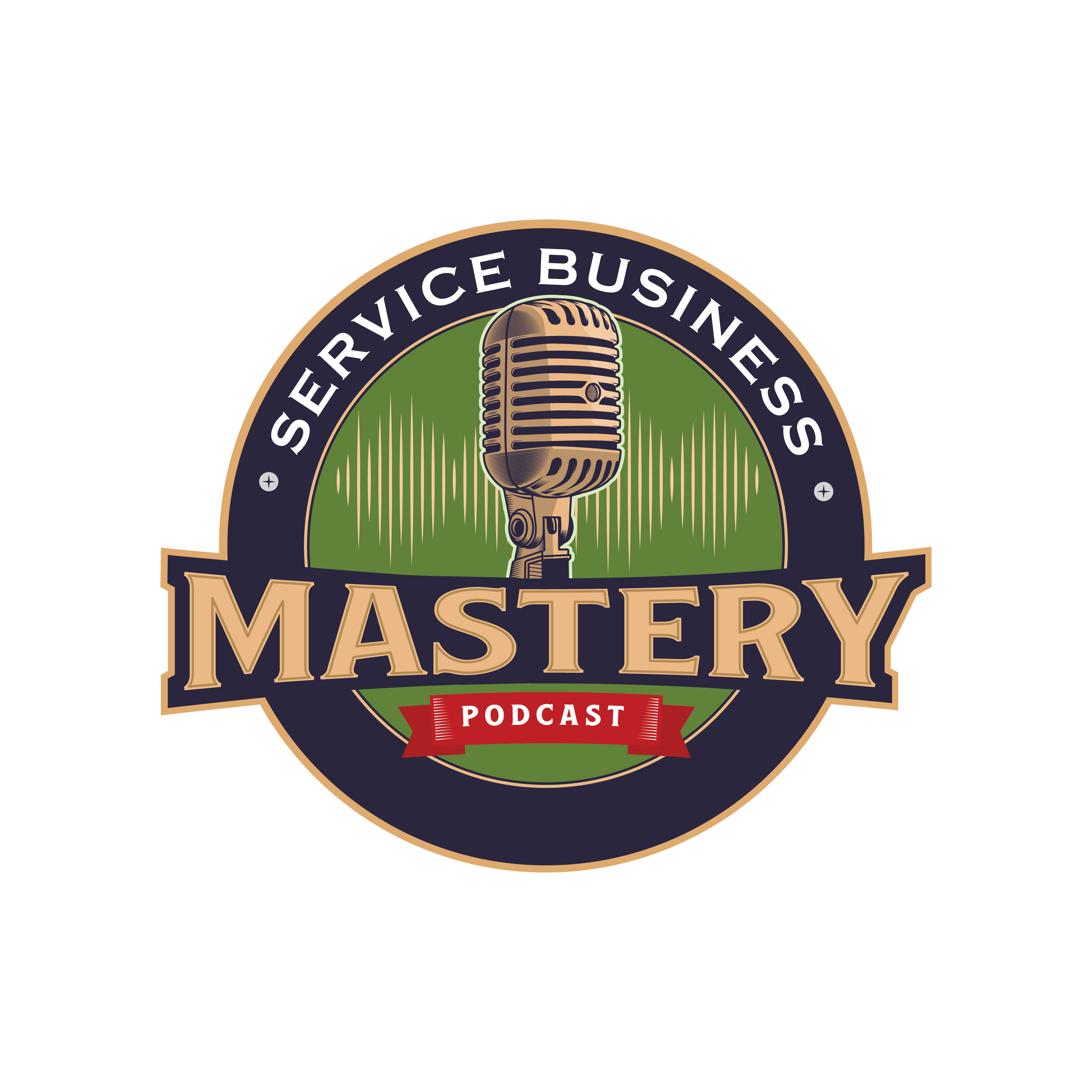 Service Business Mastery - Business Tips and Strategies for the Service Industry show art