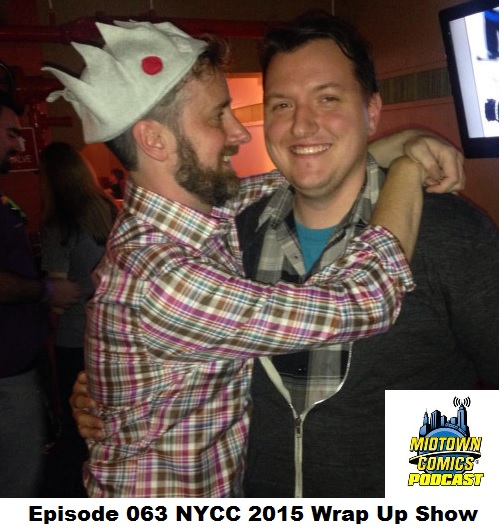Episode 063 NYCC 2015 Wrap Up Mega Show