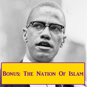 Bonus: The Nation Of Islam