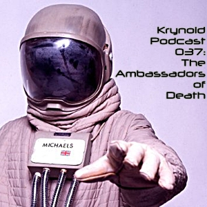 037: The Ambassadors of Death