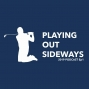 Artwork for Playing Out Sideways Podcast - Three Scots talk Golf - JD Returns to Golf - Episode 21