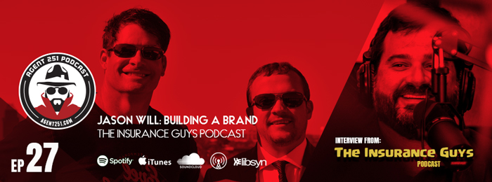Agent 251 - The Insurance Guys Podcast - Building A Brand