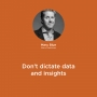Artwork for Don't dictate data and insights
