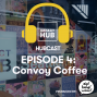 Artwork for Hubcast Episode 04: Convoy Coffee