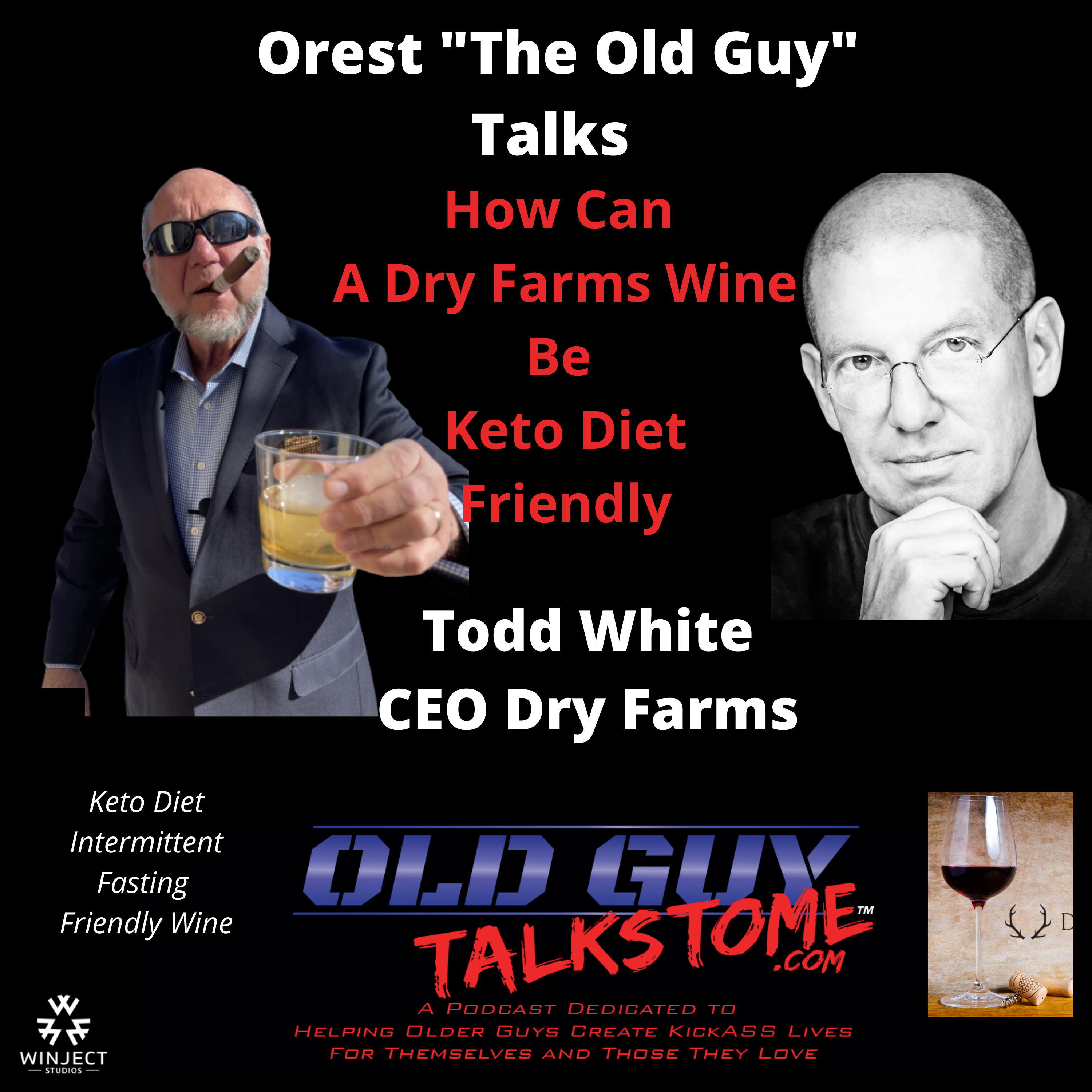 OldGuyTalksToMe - 75.  How Can A Dry Farm's Wine Be Keto Diet Friendly
