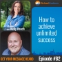 Artwork for 082: How to achieve unlimited success with Kelly Roach