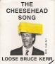 "Artwork for ""THE CHEESEHEAD SONG"" AUDIO mp3 (Wisconsin)-original by Loose Bruce Kerr"