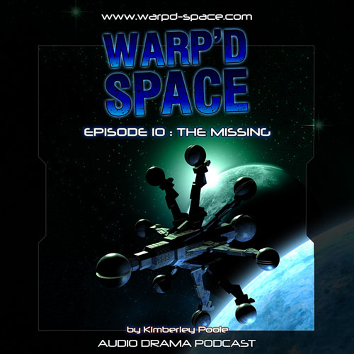 "Warp'd Space #010 - ""The Missing"""