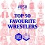Artwork for #050: Top 50 Favourite Wrestlers