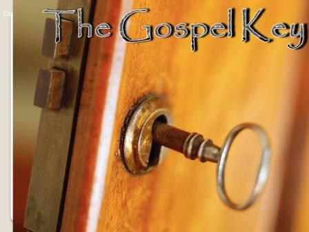 The Gospel is the Key!