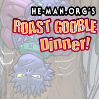 Episode 081 - He-Man.org's Roast Gooble Dinner