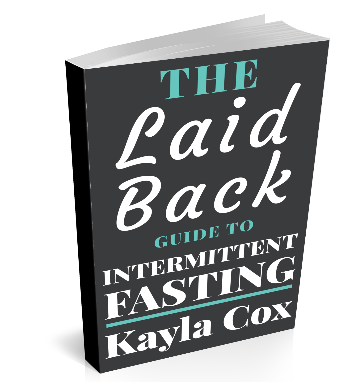 The Laid Back Guide to Intermittent Fasting
