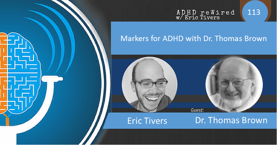 113 | Markers for ADHD with Dr. Thomas Brown