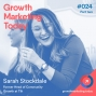 Artwork for GMT024: Sarah Stockdale - Former Head of Global Community Growth at Tilt - Part 2 of 2