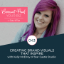 Artwork for 043 - Creating Brand Visuals That Inspire with Kelly McElroy