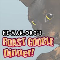 Episode 049 - He-Man.org's Roast Gooble Dinner