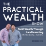 Artwork for Build Wealth Through Land Investing with Adam Southey & Justin Sliva - Episode 113