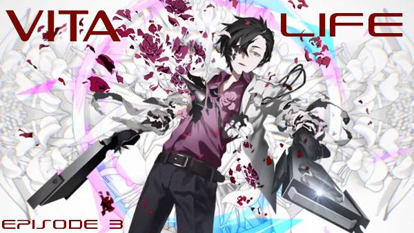 Vita Life Episode 3