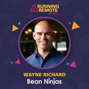 Wayne Richard, Partner and COO, Bean Ninjas
