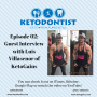 Artwork for Ketodontist Podcast- Episode 02- Guest: Luis Villasenor of Ketogains (Part 1)
