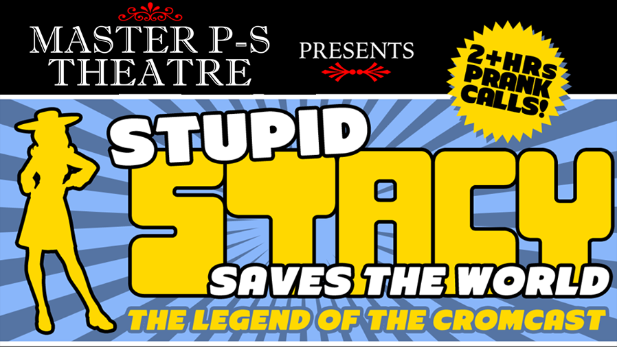 AVAILABLE NOW! MASTER P-S THEATRE PRESENTS: Stupid Stacy Saves The World