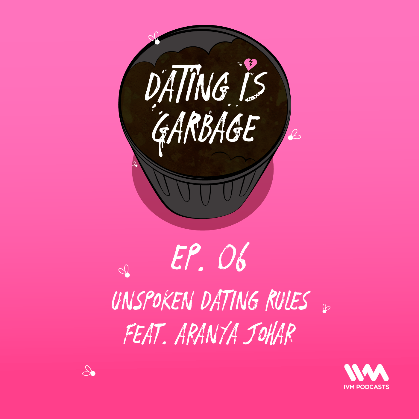 Ep. 06: Unspoken Dating Rules