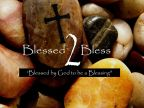 Blessed 2 Bless - Give Like God Gives