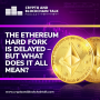 Artwork for The Ethereum Hard Fork is Delayed – But What does it all Mean? #43