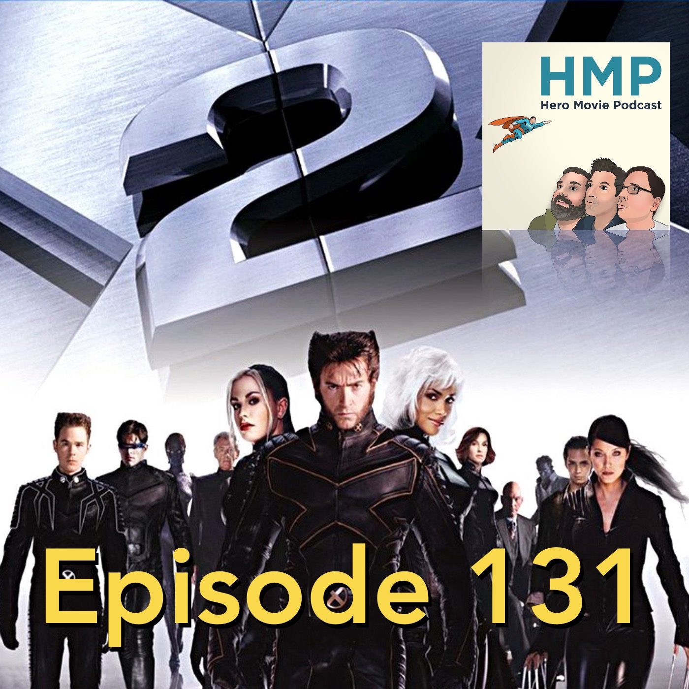 Episode 131- X2 X-Men United