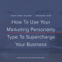 Artwork for Ep. 019 | How To Use Your Marketing Personality Type To Supercharge Your Business with Brit Kolo