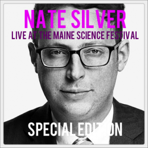 Special Edition - Nate Silver Live at the 2016 Maine Science Festival