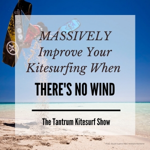 The Tantrum Kitesurf Show
