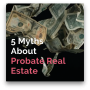 Artwork for E66 5 Myths About Probate Real Estate