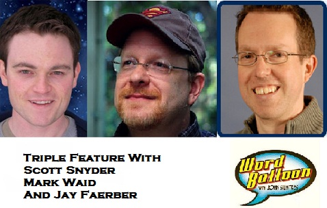 Word Balloon Podcast ep 389 Crossing Comic Books Digital Barriers With Scott Snyder Mark Waid and Jay Faerber