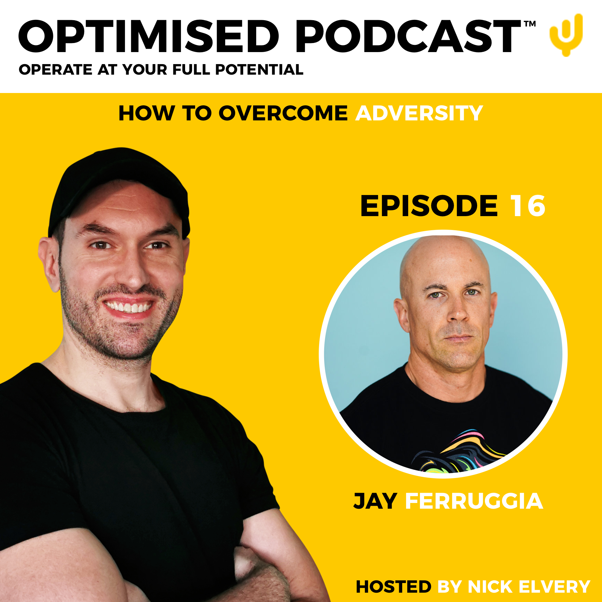 #16 – How to overcome adversity and create a powerful life with Jay Ferruggia