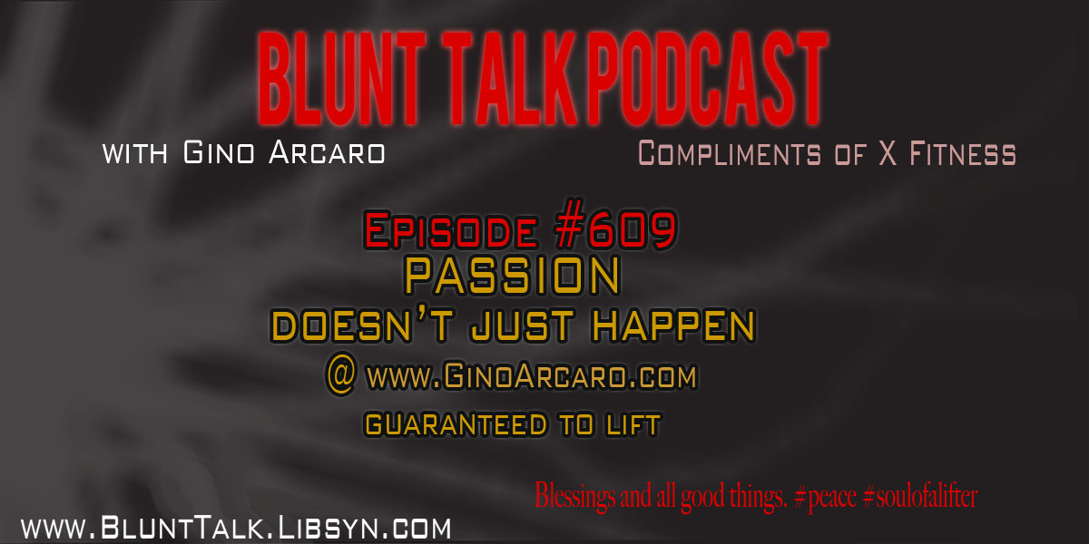 Artwork for 609. Passion doesn't just happen. Gino Arcaro