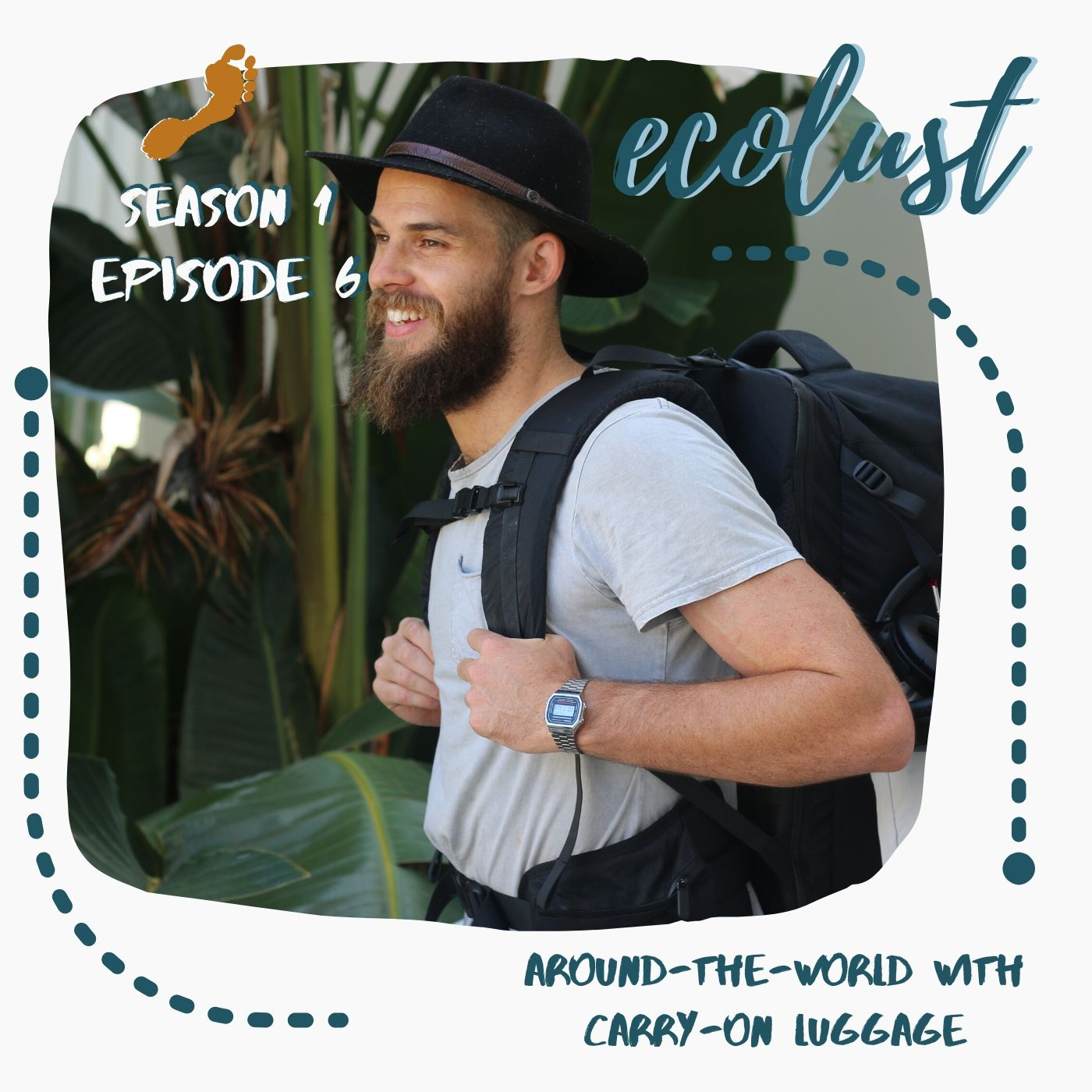 EcoLust S1E6: Around-the-World with Carry-on Luggage