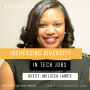 Artwork for Increase Diversity in Technology Jobs with Melissa James