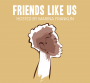 Artwork for FriendsLikeUs with new friend Phoebe Robinson
