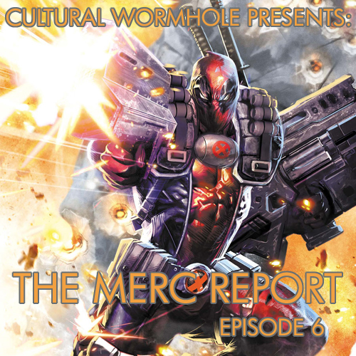 Cultural Wormhole Presents: The Merc Report Episode 6