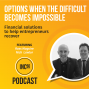 Artwork for Options when the difficult becomes impossible - 26 mins