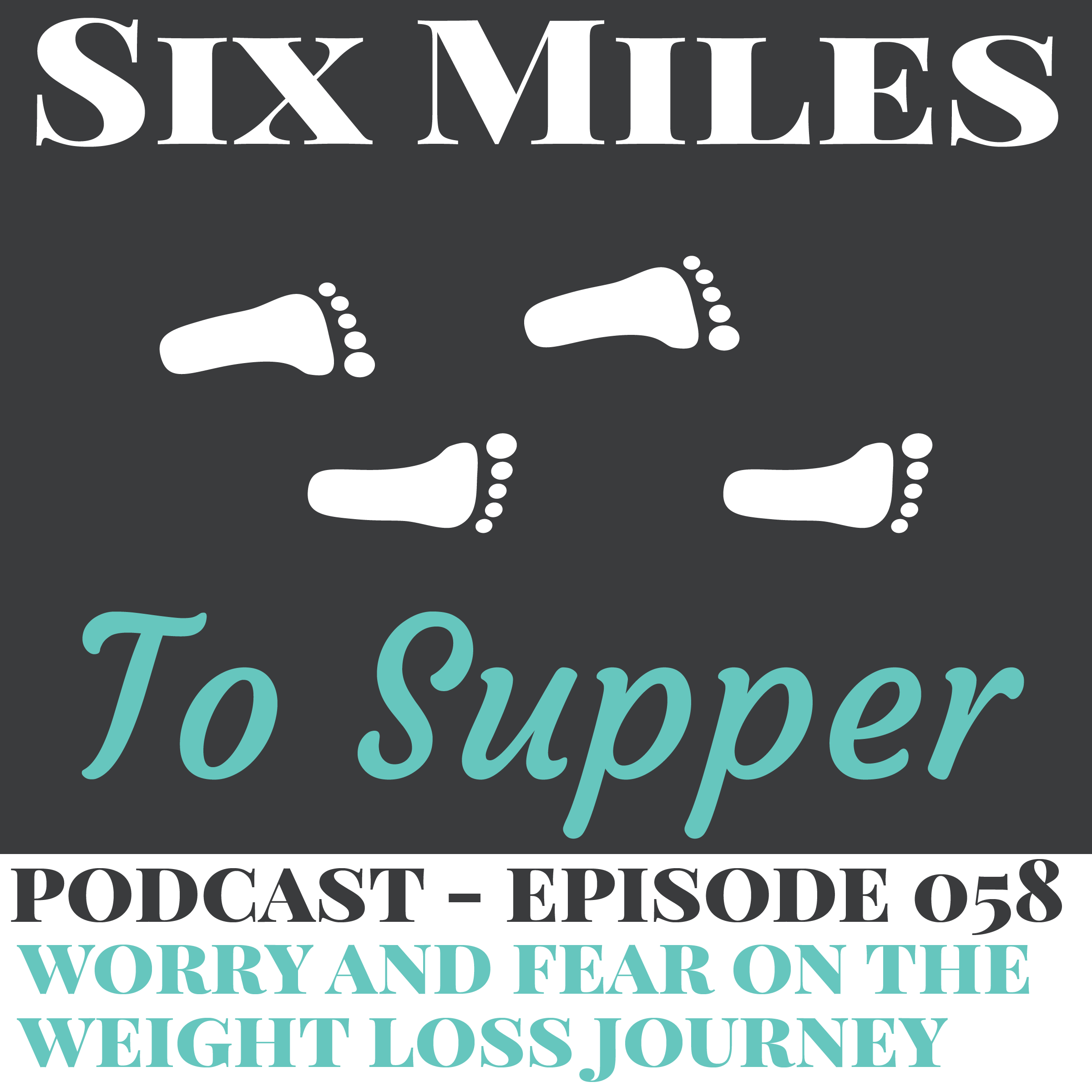 SMTS 058: Dealing With Worry and Fear on the Weight Loss Journey
