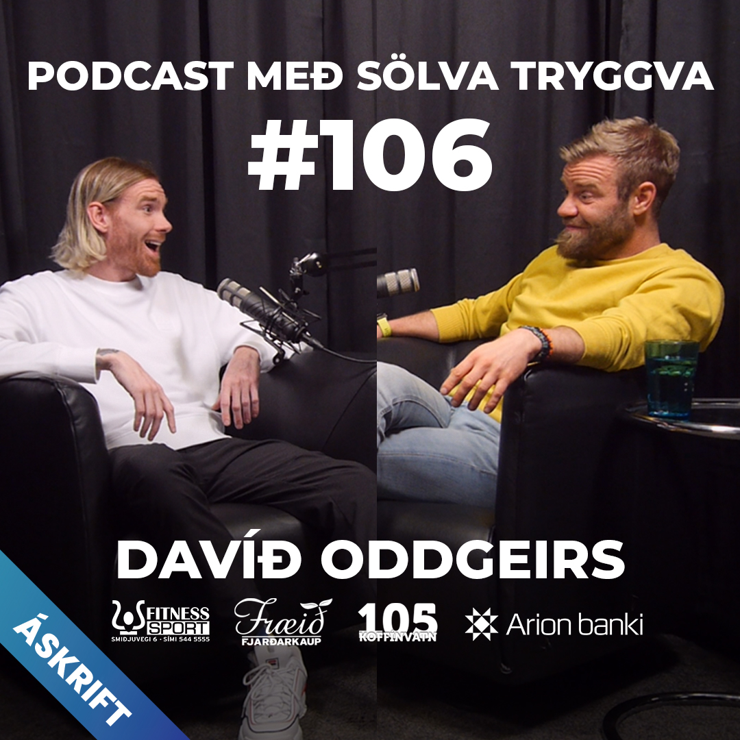 #106 Davíð Oddgeirs með Sölva Tryggva