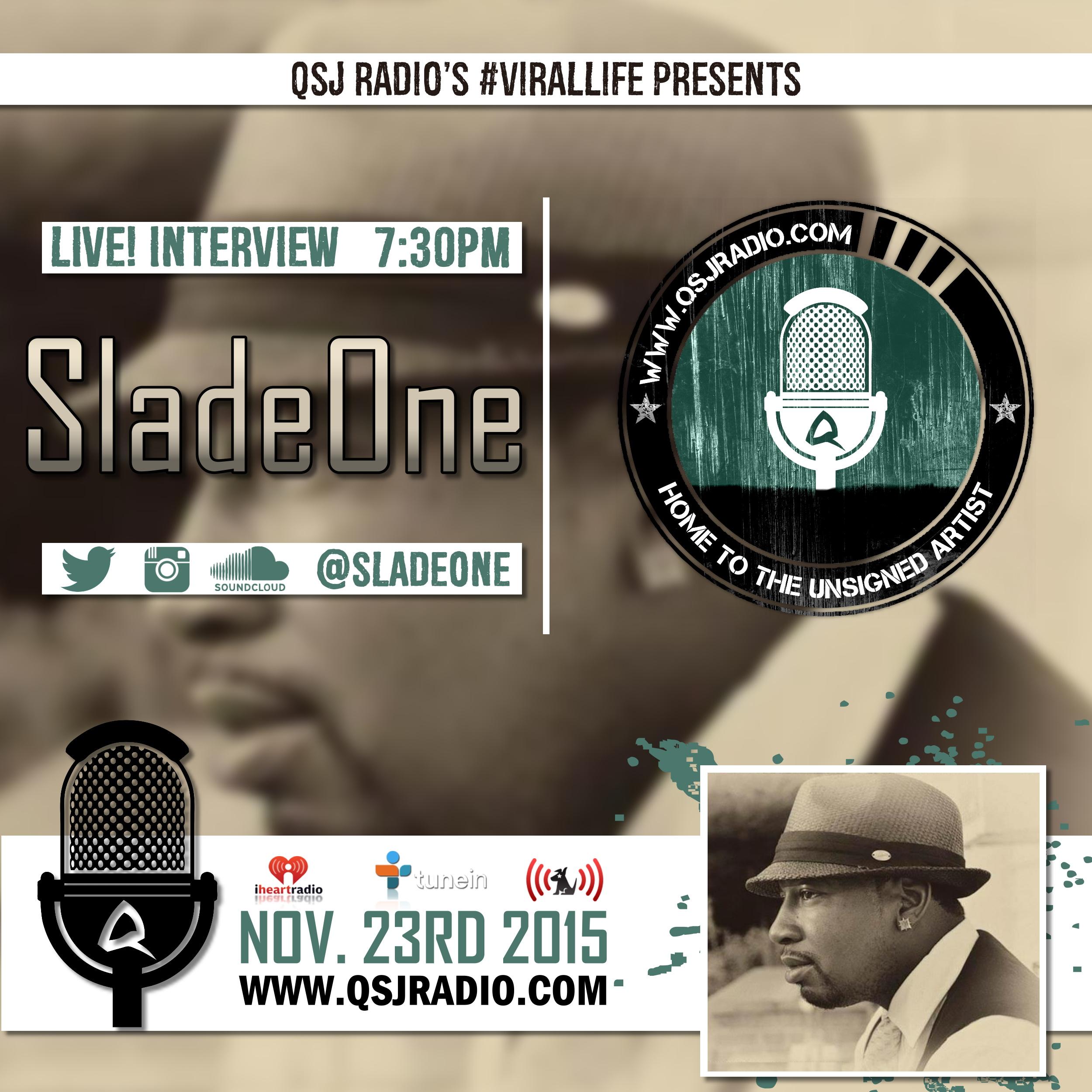Artwork for 11.23.2015 QSJ Radio #ViralLife Interview SladeOne @SladeOne