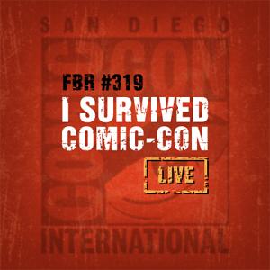 Fanboy Radio #319 - I Survived Comic-Con 2006