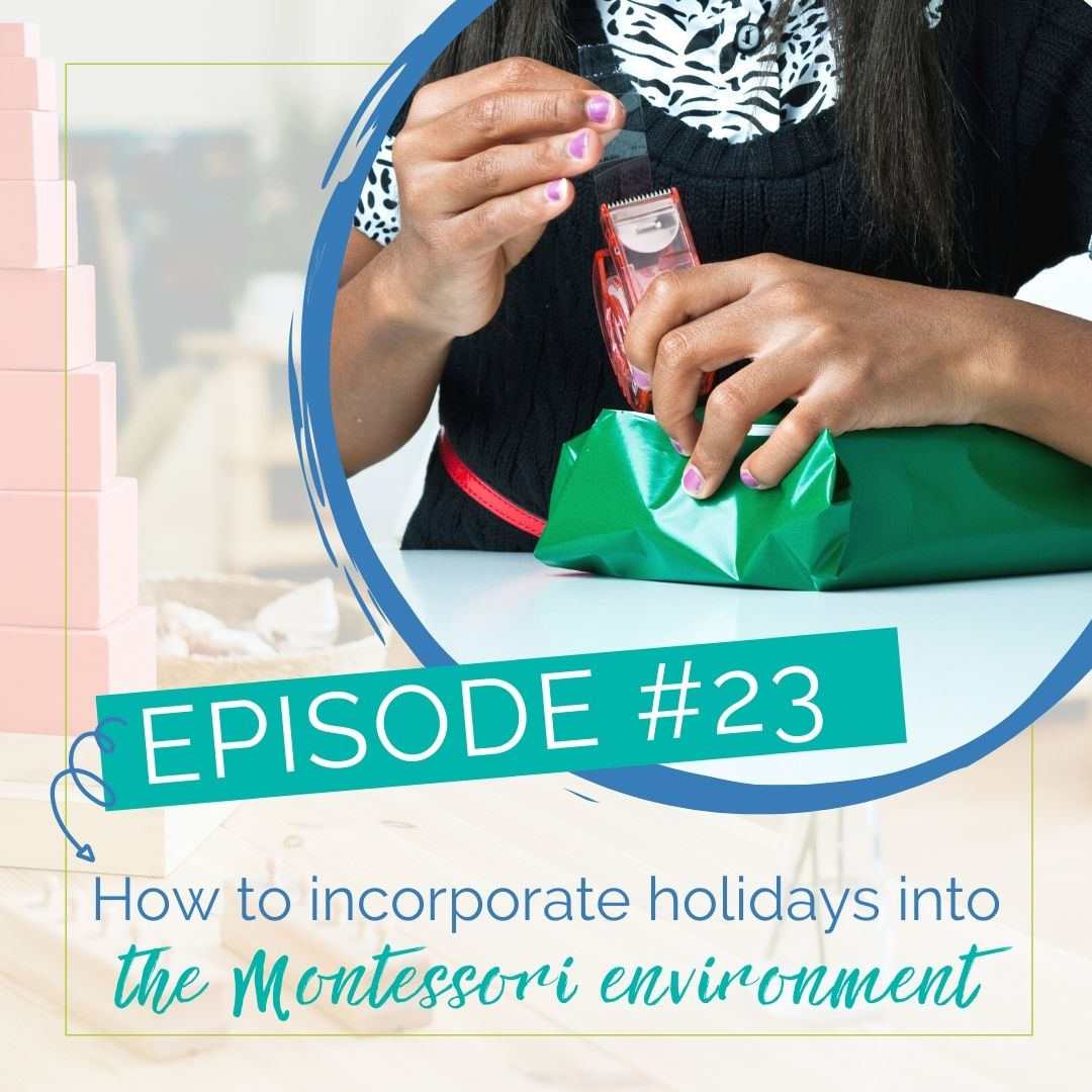 Episode 23: How to incorporate holidays into the Montessori environment show art