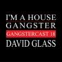 Artwork for David Glass - Gangstercast 18