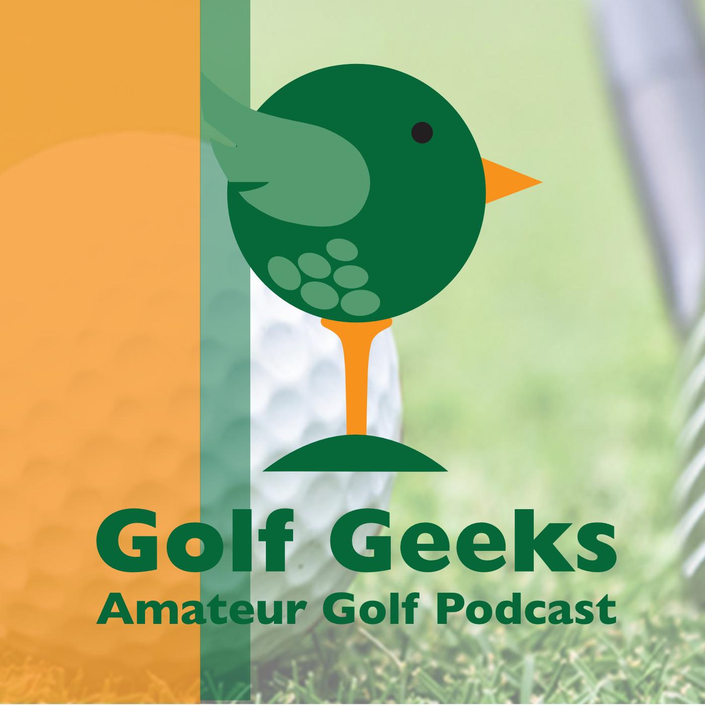 Golf Geeks Amateur Golfers Podcast show art