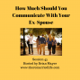 Artwork for 45: How Much Should You Communicate With Your Ex