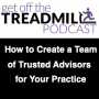 Artwork for How to Create a Team of Trusted Advisors for Your Practice